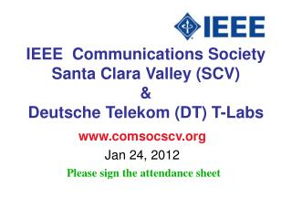 IEEE  Communications Society Santa Clara Valley (SCV) &  Deutsche Telekom (DT) T-Labs
