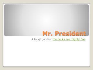 Mr.  P resident