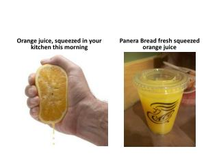 Orange juice, squeezed in your kitchen this morning