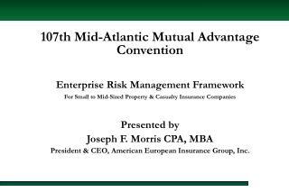 107th Mid-Atlantic Mutual Advantage  Convention Enterprise  Risk Management Framework