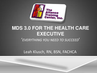 MDS 3.0 For The Health Care Executive  Everything you need to succeed