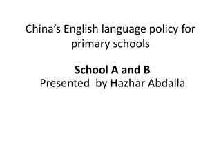 China�s English language policy for primary schools