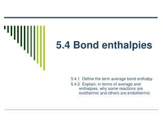 5.4 Bond enthalpies