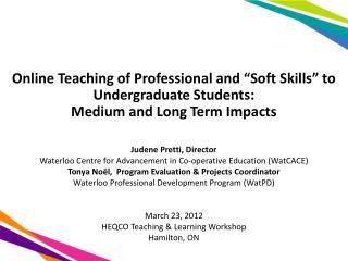 Judene Pretti, Director Waterloo Centre for Advancement in Co-operative Education ( WatCACE )