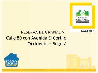 RESERVA DE GRANADA I Calle 80 con Avenida El Cortijo Occidente  � Bogot�