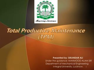 Total Productive Maintenance       ( TPM)