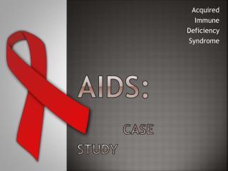 AIDS:  Case  Study