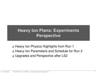 Heavy  Ion Plans: Experiments Perspective