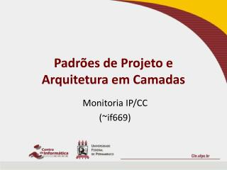 Padrões de Projeto e Arquitetura em Camadas