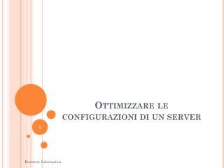 Ottimizzare le configurazioni di un server