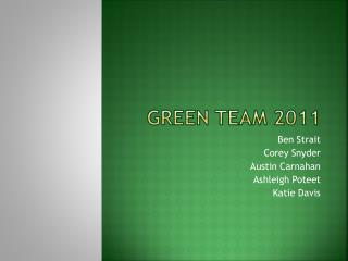 GREEN  tEAM  2011