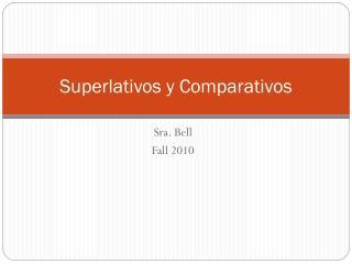 Superlativos y Comparativos