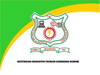 INSTITUCION EDUCATIVA TECNICA CIUDADELA DESEPAZ
