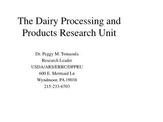 The Dairy Processing and Products Research Unit
