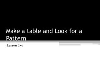 Make a table and Look for a Pattern