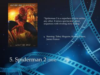 5. Spiderman 2  (2004)