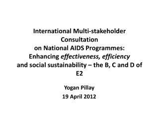 International Multi-stakeholder Consultation on National AIDS Programmes: Enhancing effectiveness, efficiency and social