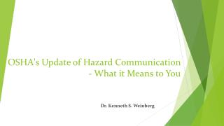 OSHA's Update of Hazard Communication - What it Means to You