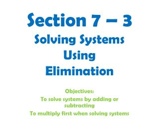 Section 7 – 3 Solving Systems Using Elimination