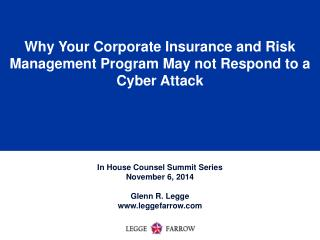 Why Your Corporate Insurance and Risk Management Program May not Respond to a Cyber Attack
