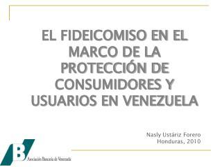 EL FIDEICOMISO EN EL MARCO DE LA PROTECCI�N DE CONSUMIDORES Y USUARIOS EN VENEZUELA