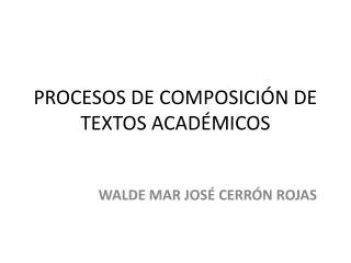 PROCESOS DE COMPOSICIÓN DE TEXTOS ACADÉMICOS