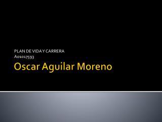 Oscar Aguilar  M oreno