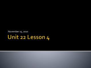 Unit 22 Lesson 4