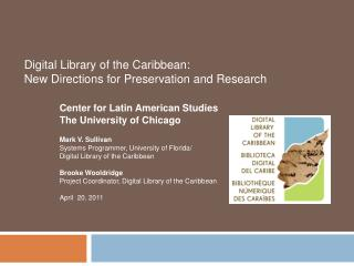 Digital Library of the Caribbean:  New Directions for Preservation and Research