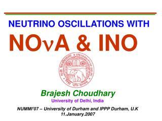 NEUTRINO OSCILLATIONS WITH NO A &  INO