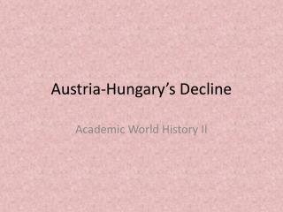 Austria-Hungary's Decline