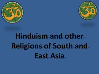 Hinduism and other Religions of South and East Asia