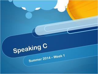 Speaking C