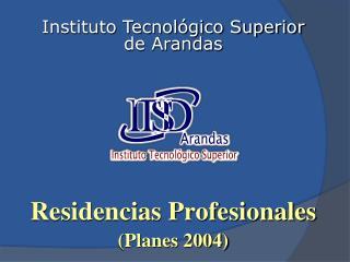 Residencias  Profesionales (Planes 2004)