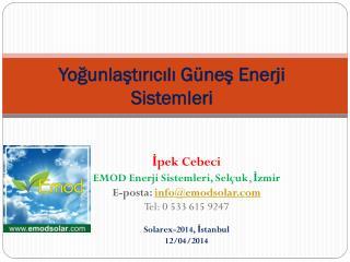 Yoğunlaştırıcılı Güneş Enerji Sistem leri