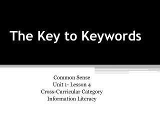 The Key to Keywords
