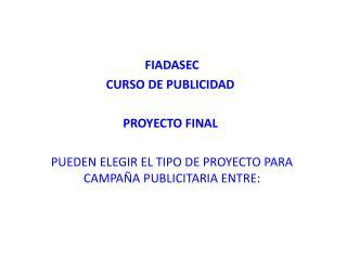 FIADASEC CURSO DE  PUBLICIDAD� PROYECTO  FINAL