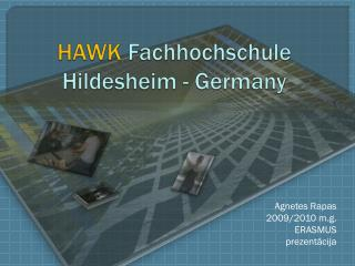 HAWK Fachhochschule Hildesheim  -  Germany