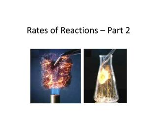 Rates  of Reactions  – Part 2
