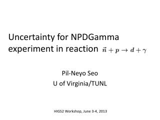 Uncertainty for  NPDGamma  experiment in reaction