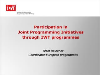 Participation  in  Joint  Programming Initiatives through  IWT programmes