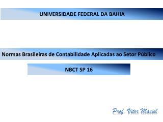 Normas Brasileiras de Contabilidade Aplicadas ao Setor P�blico