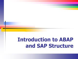 Introduction to ABAP and SAP Structure