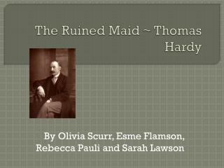 "the ruined maid by thomas hardy essay Essays - largest database of quality sample essays and research papers on the ruined maid ""the ruined maid"" by thomas hardy is a very creative poem."