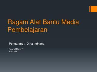 Ragam Alat Bantu Media Pembelajaran