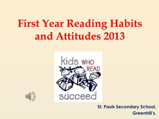 First Year Reading Habits and Attitudes 2013