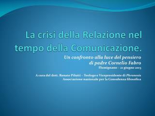 La crisi della Relazione nel tempo della Comunicazione.