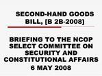 SECOND-HAND GOODS BILL, [B 2B-2008]