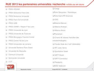 RUE 2013 l es  partenaires universités /recherche  validés  ou en cours