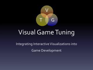 Visual Game Tuning